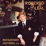 Roberto Leal - Refazendo História