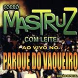 Mastruz com Leite - Ao Vivo Em Fortaleza / Parque Do Vaqueiro
