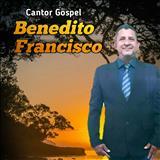 Pr. Benedito Francisco - JESUS CHEGOU PARA MUDAR