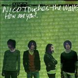 Nico Touches The Walls - How Are You?
