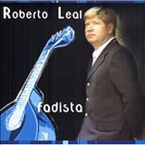 Roberto Leal - Fadista