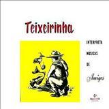 Teixeirinha - Interpreta Músicas De Amigos