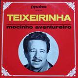 Teixeirinha - Mocinho Aventureiro