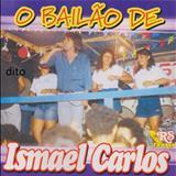 Ismael Carlos - O Bailão Do Ismael Carlos