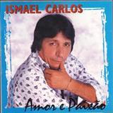 Ismael Carlos - Amor e Paixão