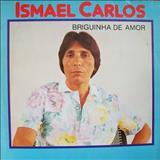 Ismael Carlos - Briguinha De Amor
