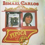 Ismael Carlos - O Pipoqueiro