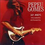 Pepeu Gomes - 20 Anos Discografia Instrumental