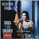 Sivuca - Motivo Para Dançar - Vol 2