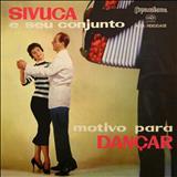 Sivuca - Motivo Para Dançar - Vol 1