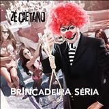 Zé Caetano - Brincadeira Séria