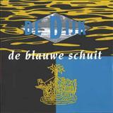 De Dijk - De Blauwe Schuit
