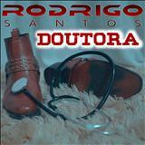 Rodrigo Santos Official - Doutora