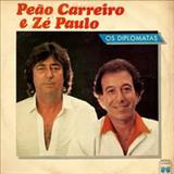 Peão Carreiro e Zé Paulo - Peão Carreiro e Zé Paulo - Os Diplomatas