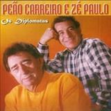 Peão Carreiro e Zé Paulo - Os Diplomatas - Vol. 05