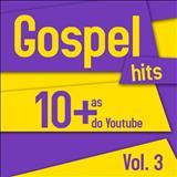 Sérgio Lopes - Gospel Hits as 10+ do Youtube Vol. 3 Sérgio Lopes