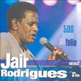 Jair Rodrigues - 500 Anos De Folia 100% Ao Vivo - Volume 2
