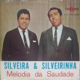 Silveira e Silveirinha - Melodia Da Saudade