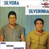 Silveira e Silveirinha - Meu Goiás Gigante