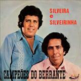 Silveira e Silveirinha - Campeões Do Berrante