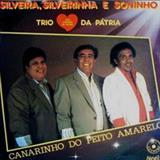 Silveira e Silveirinha - Silveira, Silveirinha e Soninho - Canarinho Do Peito Amarelo