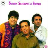 Silveira e Silveirinha - Silveira, Silveirinha e Soninho - 1993