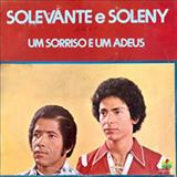 Solevante e Soleny - Um Sorriso e Um Adeus