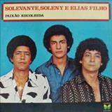 Solevante e Soleny - Solevante, Soleny e Elias Filho - Paixão Recolhida Vol. 06