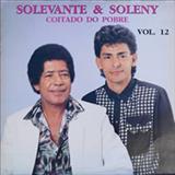 Solevante e Soleny - Coitado Do Pobre - Vol. 12