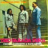Trio Parada Dura - Mineiro Não Perde Trem - Creone, Barrerito e Mangabinha