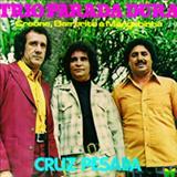 Trio Parada Dura - Cruz Pesada - Creone, Barrerito e Mangabinha