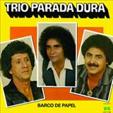 Trio Parada Dura - Barco De Papel - Creone, Barrerito e Mangabinha