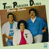 Trio Parada Dura - Perdão Senhor - Creone, Barrerito e Mangabinha