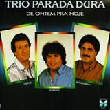Trio Parada Dura - De Ontem Pra Hoje - Creone, Parrerito e Mangabinha