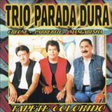 Trio Parada Dura - Tapete Colorido - Creone, Parrerito e Mangabinha