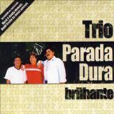 Trio Parada Dura - Brilhante - Creone, Parrerito e Mangabinha