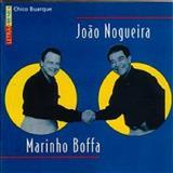 João Nogueira - Chico Buarque, Letra & Música (Com Marinho Boffa)