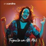 Ana Carolina - Fogueira Em Alto Mar