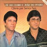 Ze do Cedro e João do Pinho - Oferta Pra Santo Reis