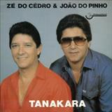 Ze do Cedro e João do Pinho - Tanakara
