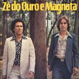 Zé do Ouro e Magnata - Zé Do Ouro E Magnata - 1981