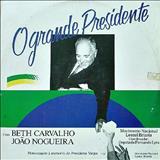 Beth Carvalho - O Grande Presidente (Com João Nogueira)