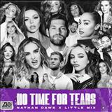 Little Mix - Little Mix X Nathan Dawe – No Time For Tears