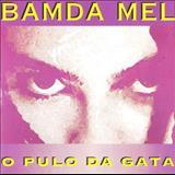 Banda Mel - O Pulo Da Gata