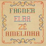 Zé Ramalho - Fagner, Elba, Zé, Amelinha