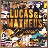 Lucas e Matheus - 25 Anos