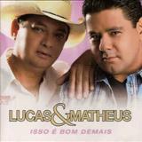 Lucas e Matheus - Isso É Bom Demais