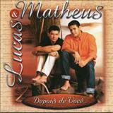 Lucas e Matheus - Depois De Você