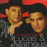 Lucas e Matheus - A Vida Sem Você