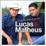 Lucas e Matheus - Coração Sem Vergonha